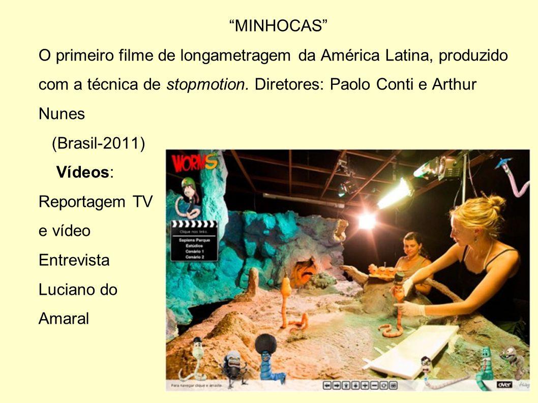 MINHOCAS O primeiro filme de longametragem da América Latina, produzido com a técnica de stopmotion. Diretores: Paolo Conti e Arthur Nunes.