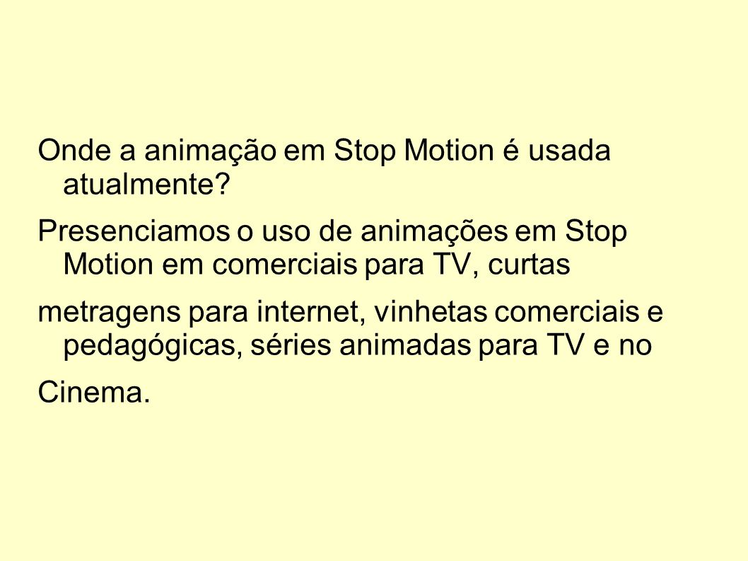 Onde a animação em Stop Motion é usada atualmente
