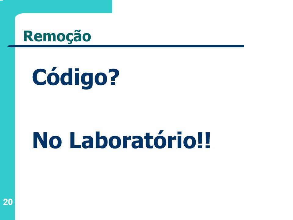 Remoção Código No Laboratório!!