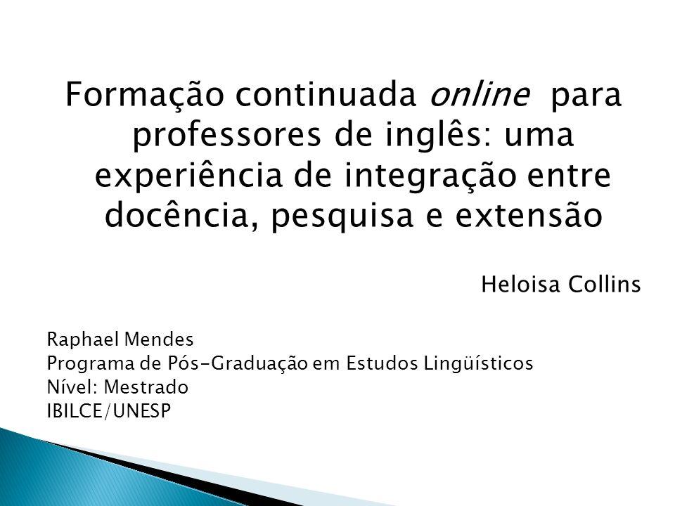 Formação continuada online para professores de inglês: uma experiência de integração entre docência, pesquisa e extensão