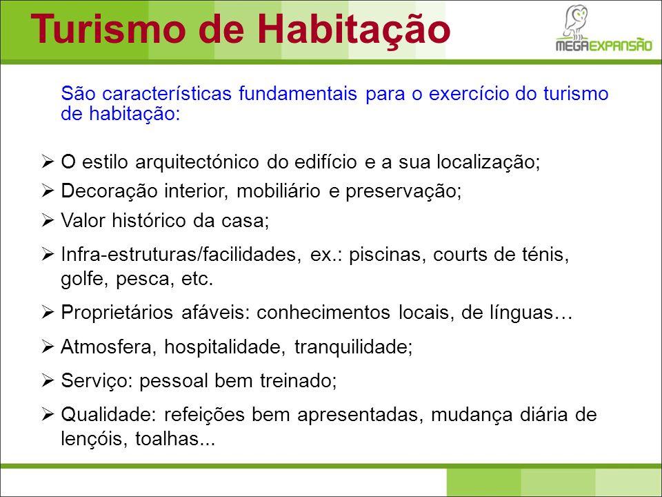 Turismo de Habitação São características fundamentais para o exercício do turismo de habitação: