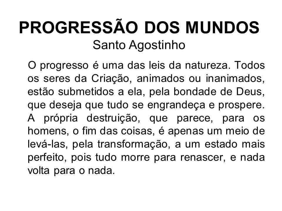 PROGRESSÃO DOS MUNDOS Santo Agostinho