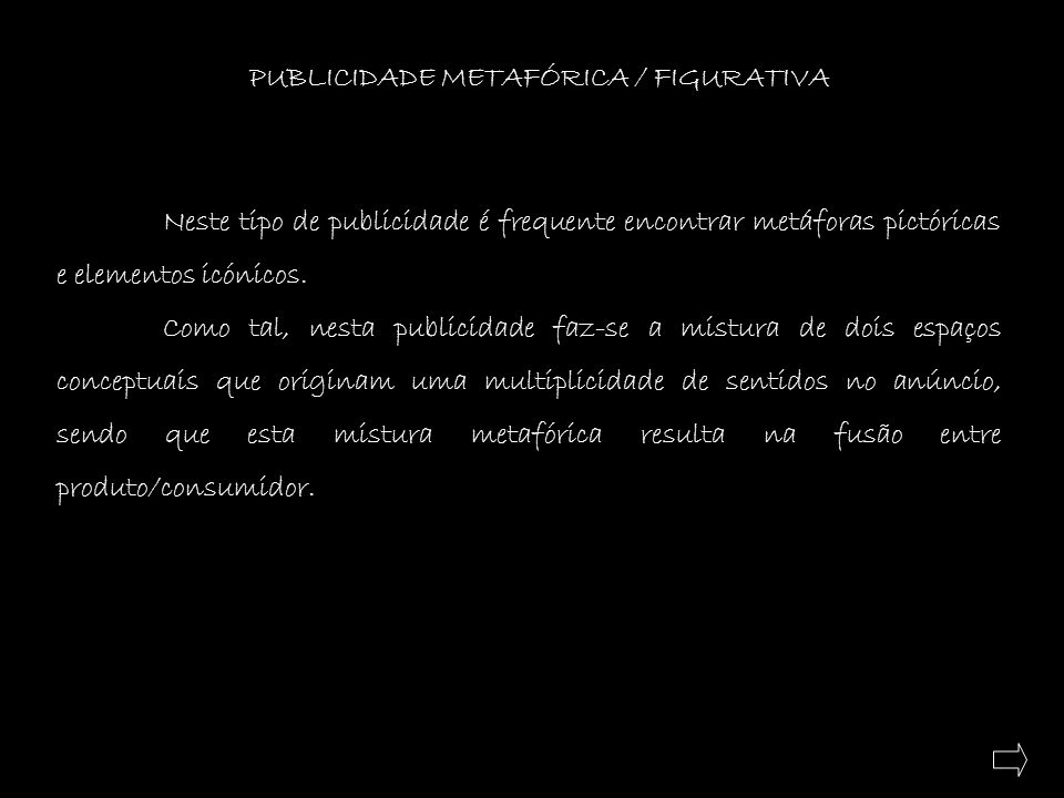 PUBLICIDADE METAFÓRICA / FIGURATIVA