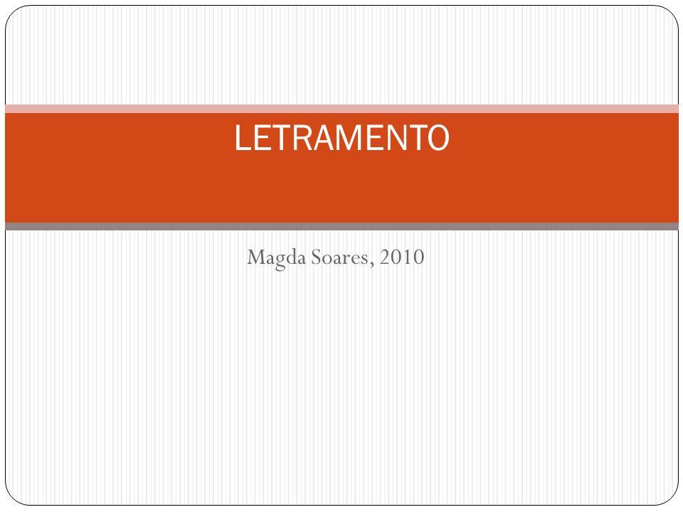 LETRAMENTO Magda Soares, 2010
