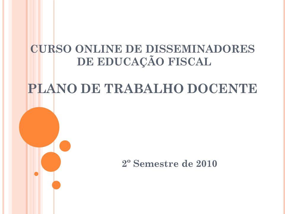 CURSO ONLINE DE DISSEMINADORES DE EDUCAÇÃO FISCAL PLANO DE TRABALHO DOCENTE