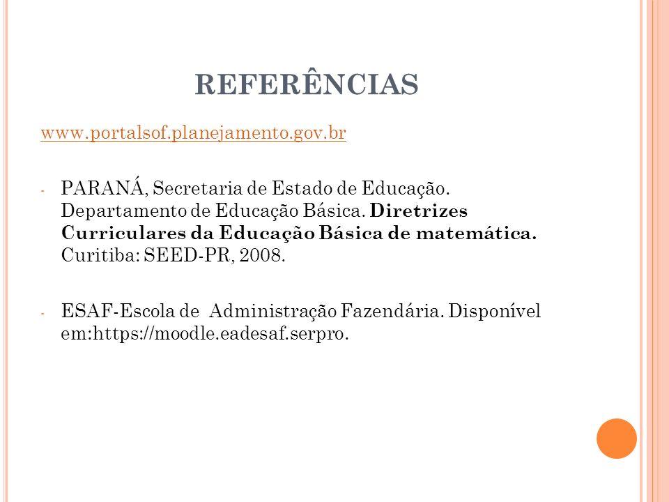 REFERÊNCIAS www.portalsof.planejamento.gov.br