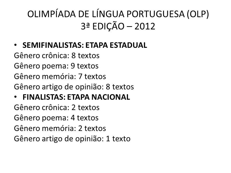 OLIMPÍADA DE LÍNGUA PORTUGUESA (OLP) 3ª EDIÇÃO – 2012