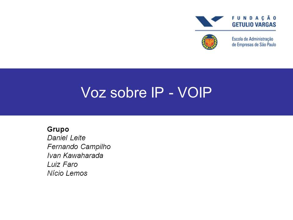 Voz sobre IP - VOIP Grupo Daniel Leite Fernando Campilho