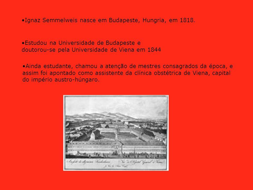 Ignaz Semmelweis nasce em Budapeste, Hungria, em 1818.