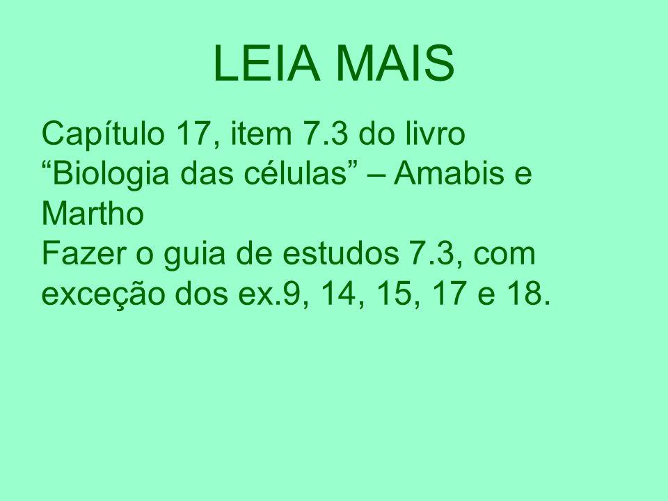 LEIA MAISCapítulo 17, item 7.3 do livro Biologia das células – Amabis e Martho.
