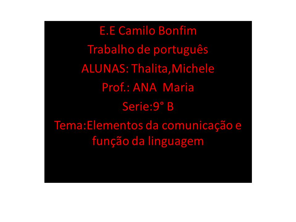 ALUNAS: Thalita,Michele Prof.: ANA Maria Serie:9° B