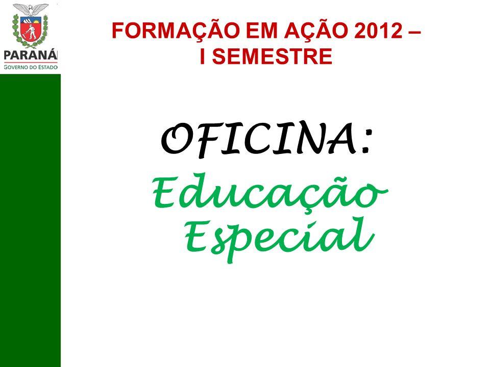 FORMAÇÃO EM AÇÃO 2012 – I SEMESTRE