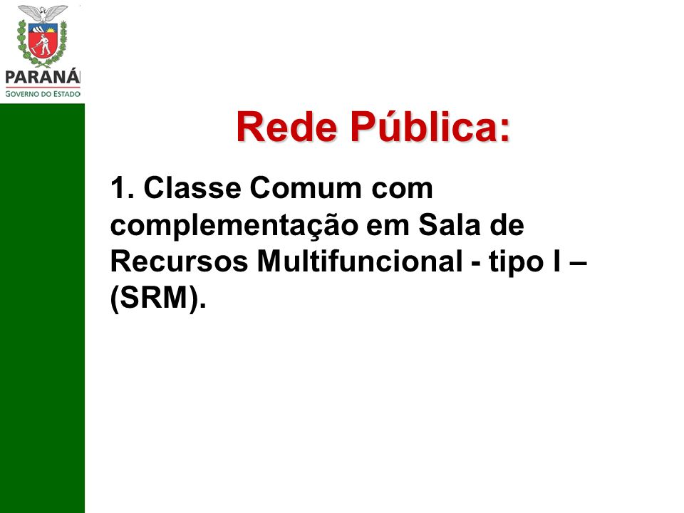 Rede Pública: 1.