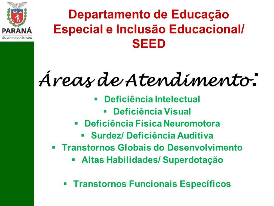 Departamento de Educação Especial e Inclusão Educacional/ SEED