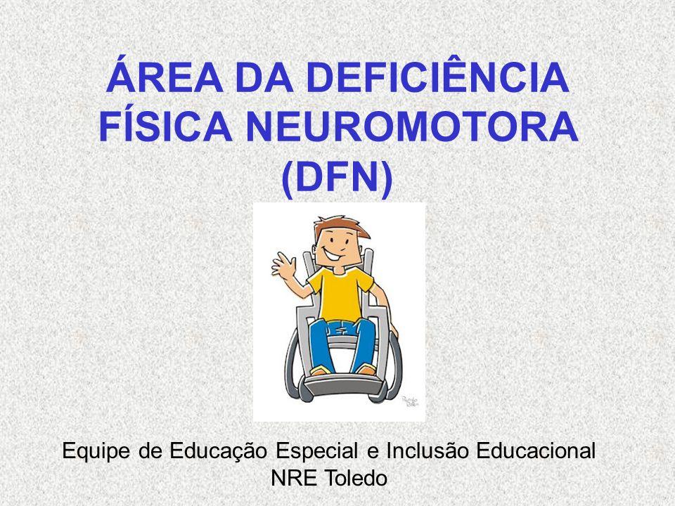 ÁREA DA DEFICIÊNCIA FÍSICA NEUROMOTORA (DFN)