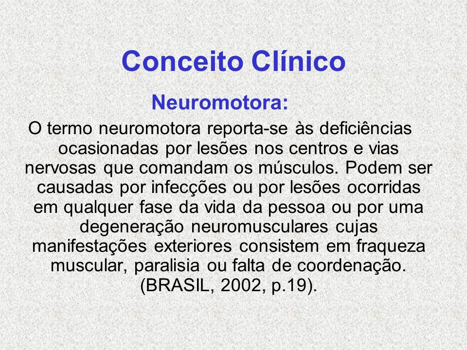 Conceito Clínico Neuromotora: