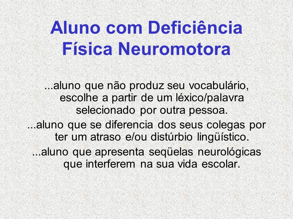 Aluno com Deficiência Física Neuromotora