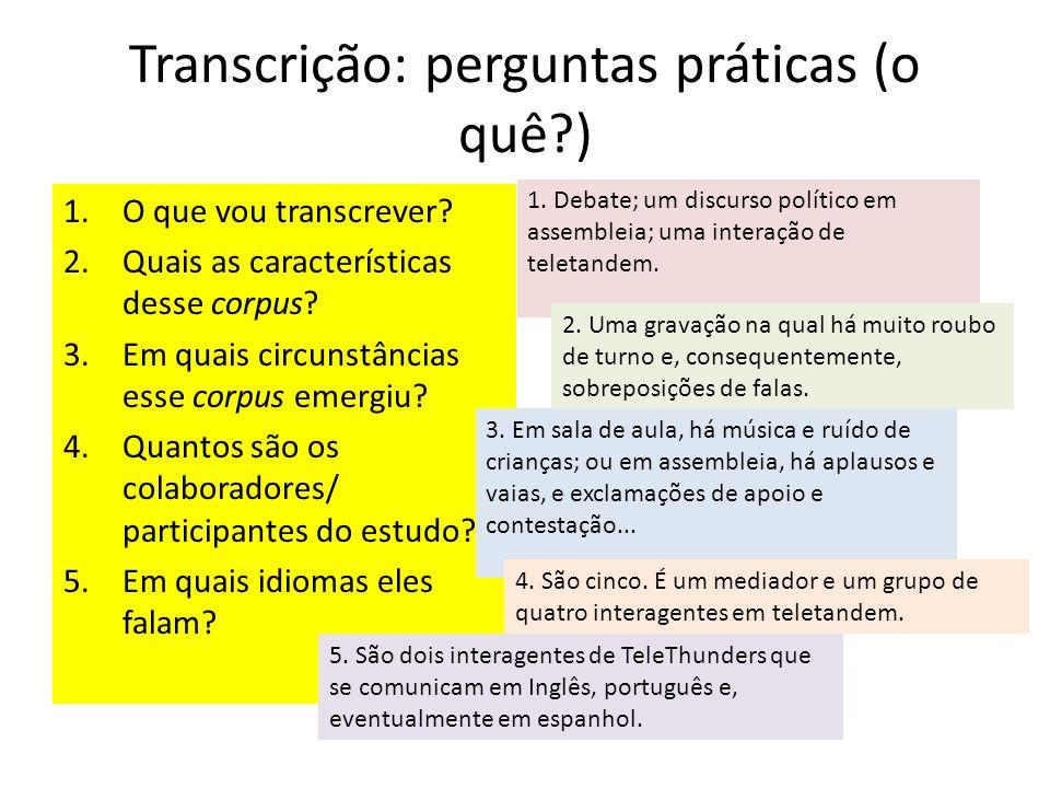 Transcrição: perguntas práticas (o quê )
