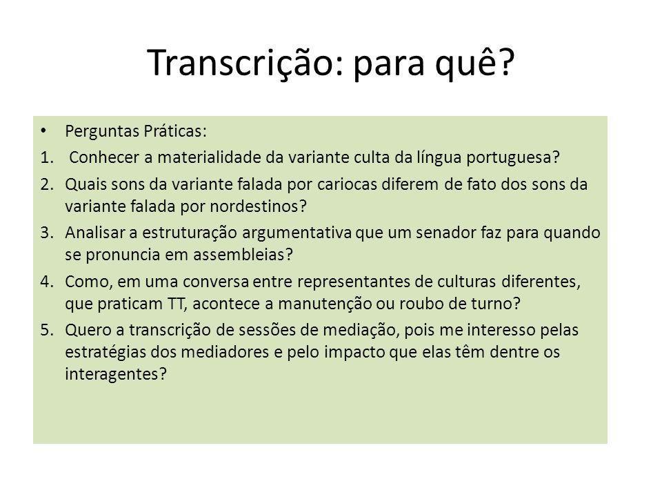 Transcrição: para quê Perguntas Práticas: