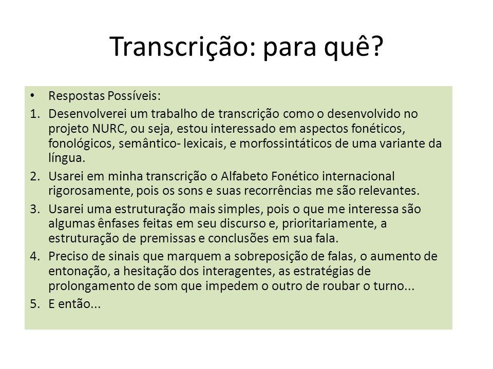 Transcrição: para quê Respostas Possíveis: