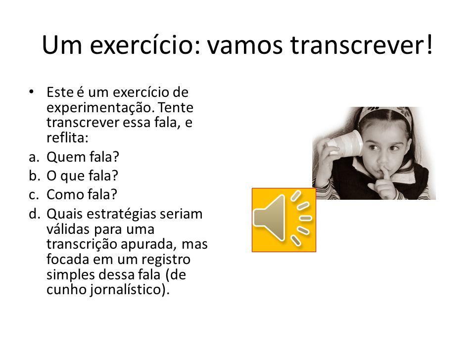 Um exercício: vamos transcrever!