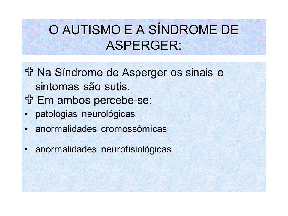 O AUTISMO E A SÍNDROME DE ASPERGER: