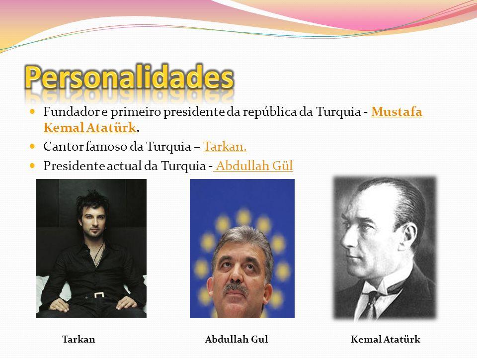 Personalidades Tarkan Abdullah Gul Kemal Atatürk