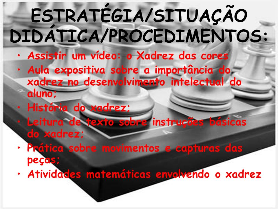 ESTRATÉGIA/SITUAÇÃO DIDÁTICA/PROCEDIMENTOS: