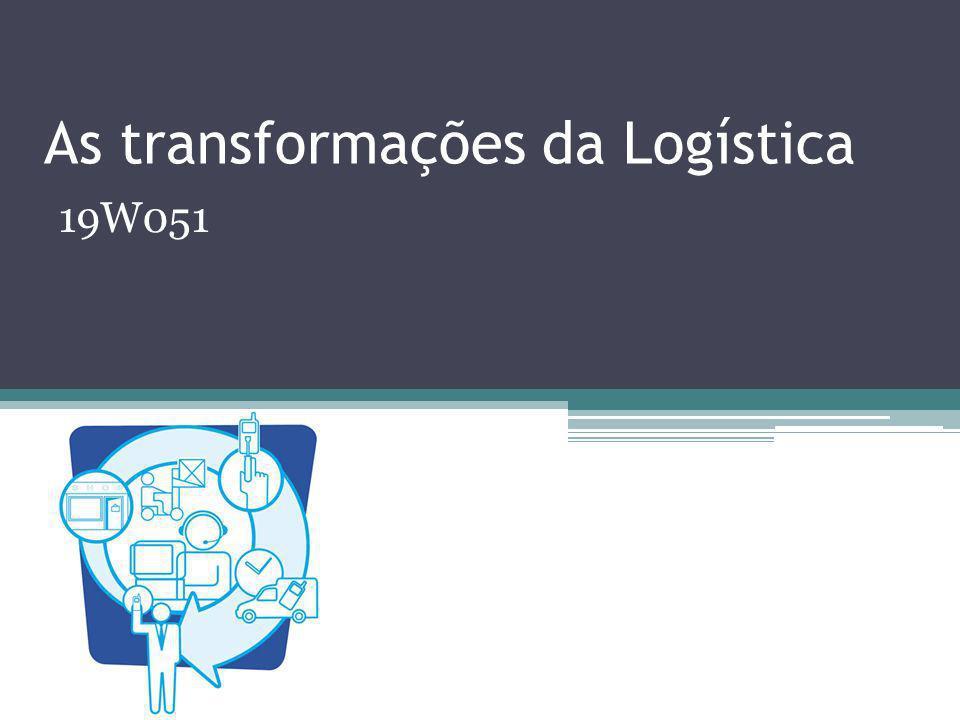 As transformações da Logística