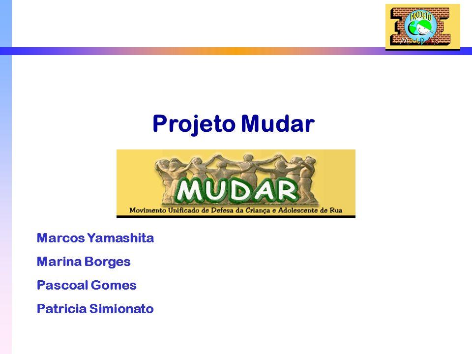 Projeto Mudar Marcos Yamashita Marina Borges Pascoal Gomes