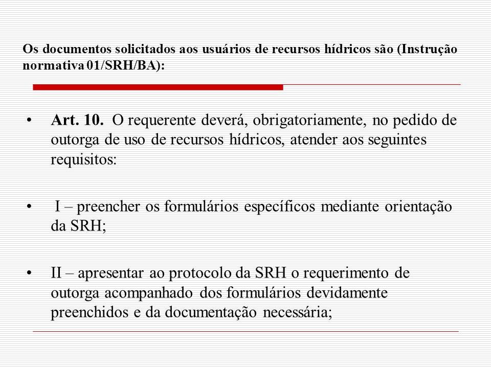 I – preencher os formulários específicos mediante orientação da SRH;