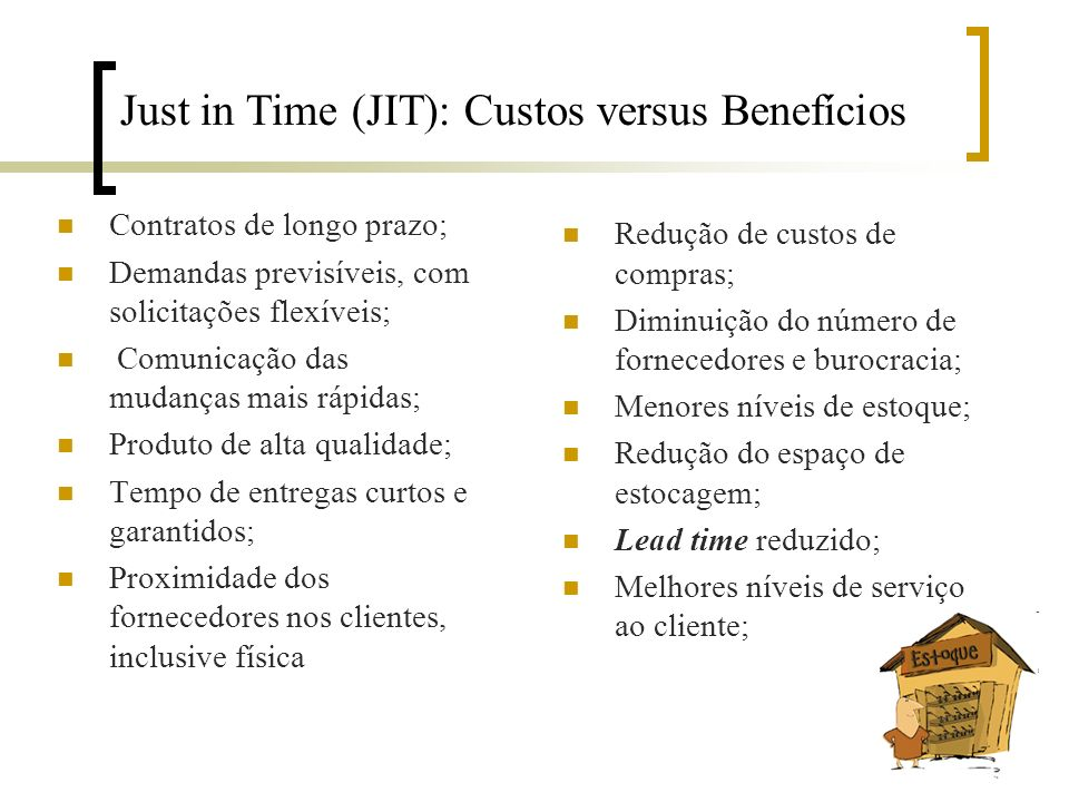 Just in Time (JIT): Custos versus Benefícios