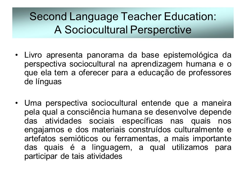 Second Language Teacher Education: A Sociocultural Persperctive