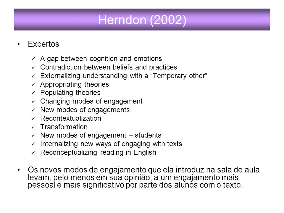 Herndon (2002) Excertos. A gap between cognition and emotions. Contradiction between beliefs and practices.