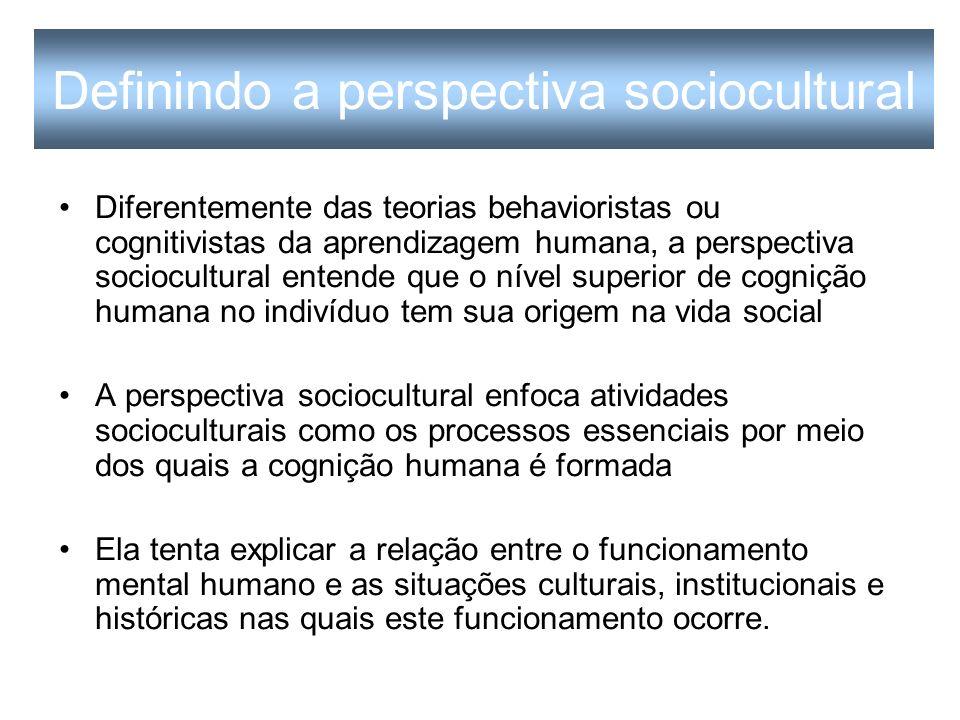 Definindo a perspectiva sociocultural