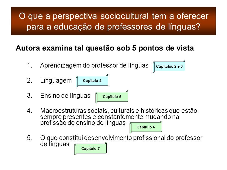 O que a perspectiva sociocultural tem a oferecer para a educação de professores de línguas
