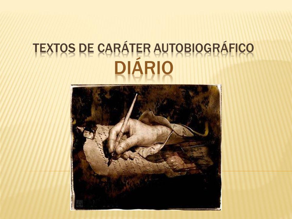 Textos de caráter autobiográfico DIÁRIO