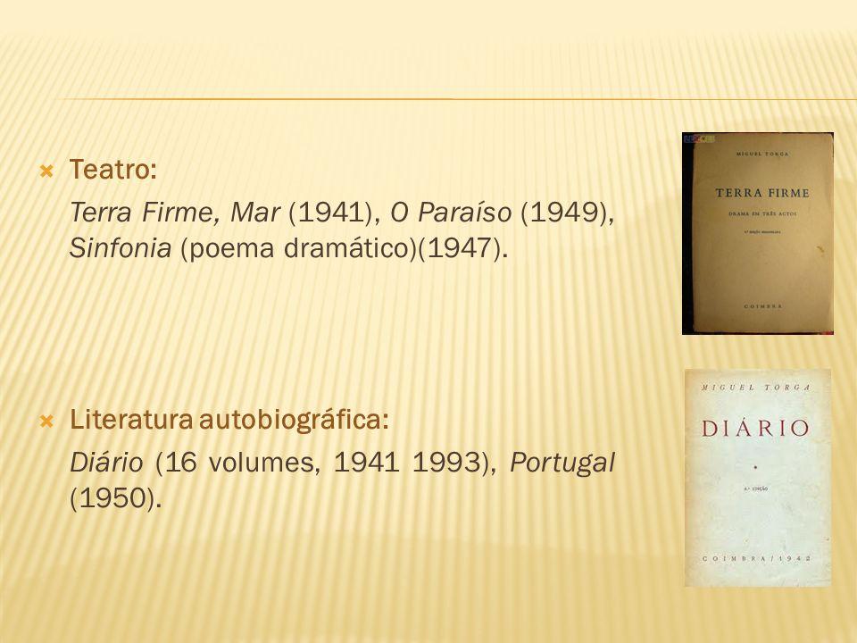 Teatro:Terra Firme, Mar (1941), O Paraíso (1949), Sinfonia (poema dramático)(1947). Literatura autobiográfica: