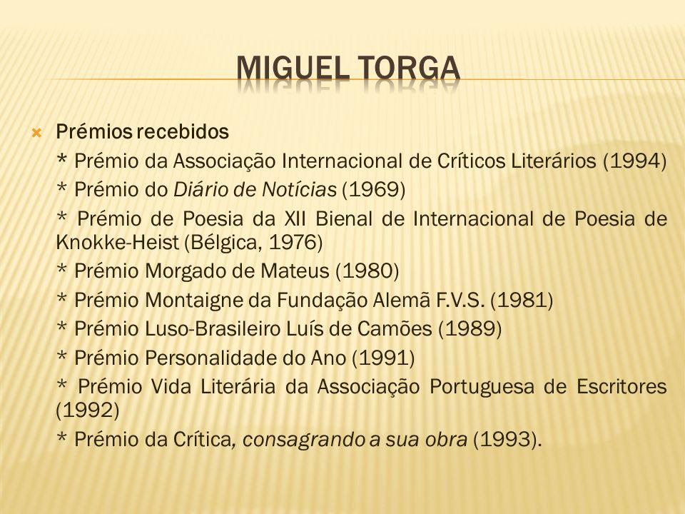MIGUEL TORGA Prémios recebidos