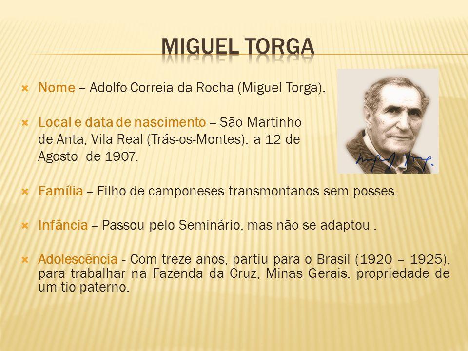 MIGUEL TORGA Nome – Adolfo Correia da Rocha (Miguel Torga).
