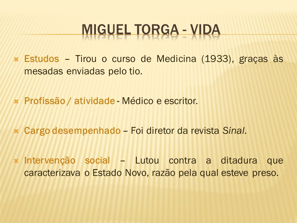 MIGUEL TORGA - VIDAEstudos – Tirou o curso de Medicina (1933), graças às mesadas enviadas pelo tio.