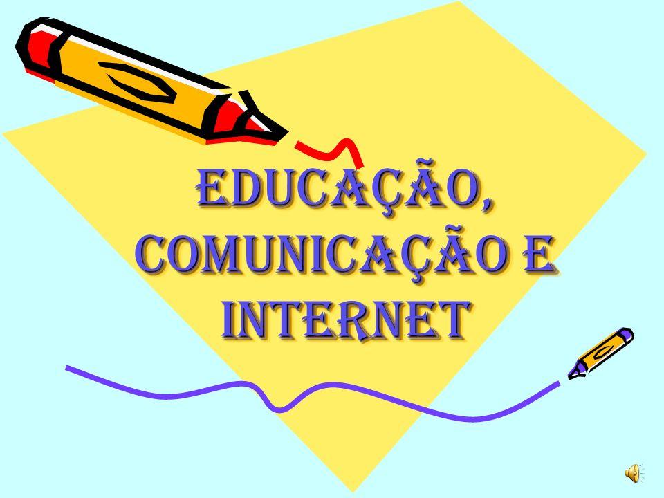 Educação, Comunicação e Internet