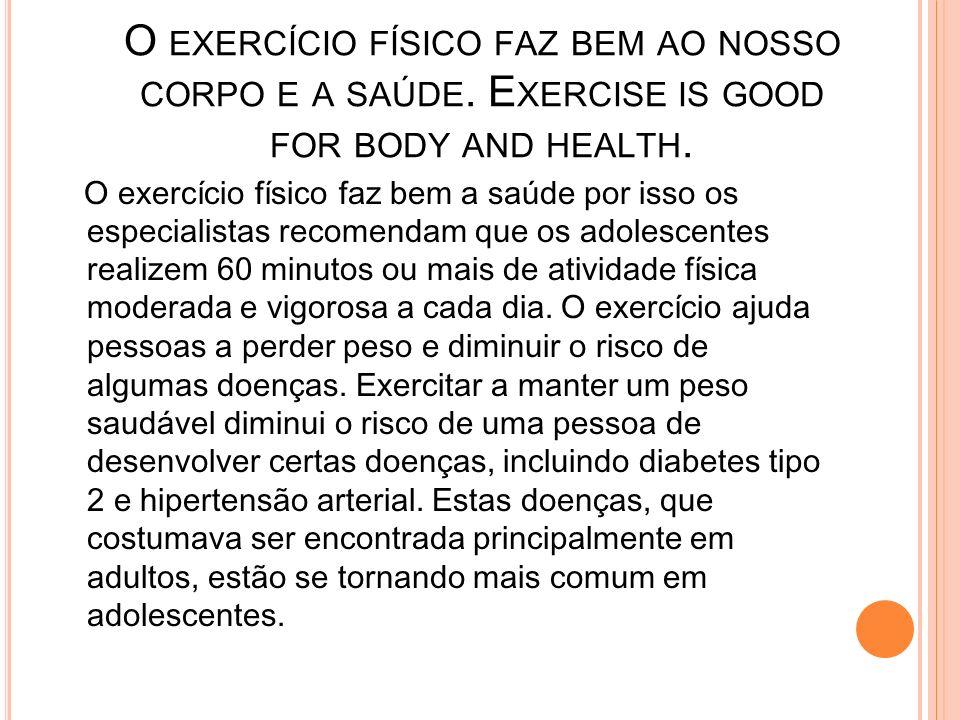 O exercício físico faz bem ao nosso corpo e a saúde