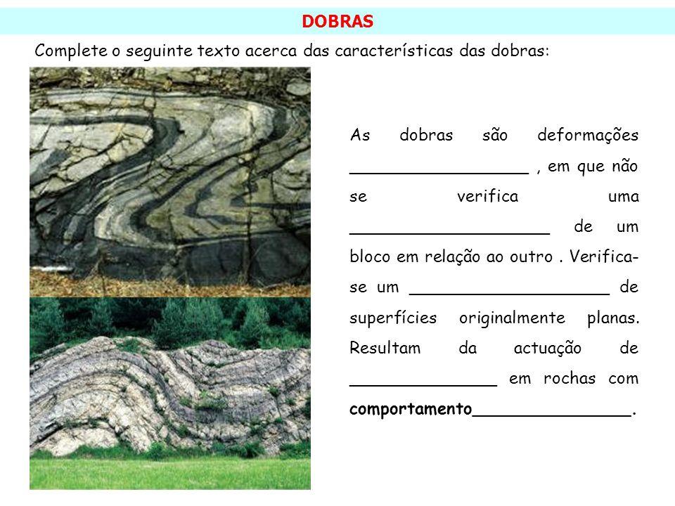 DOBRAS Complete o seguinte texto acerca das características das dobras: