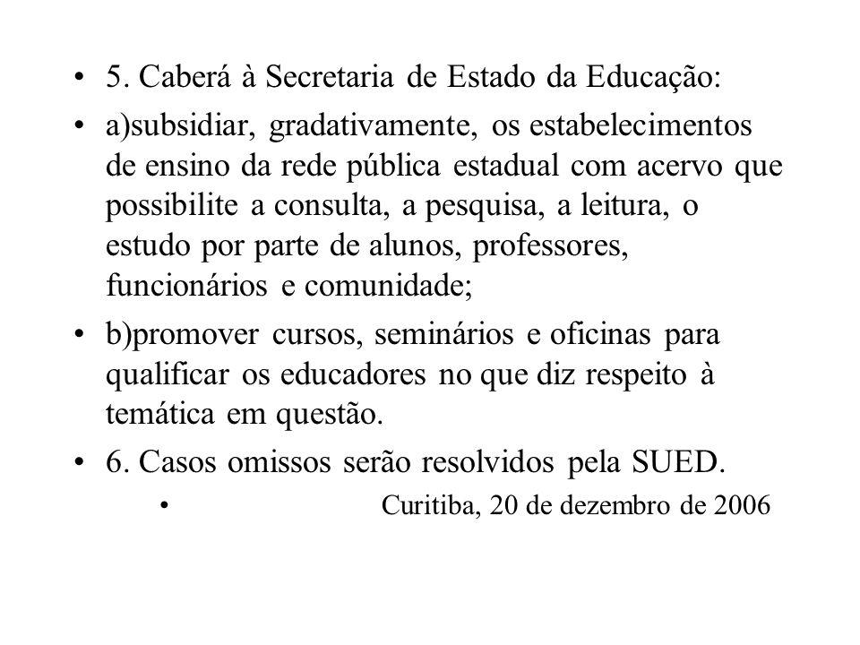 5. Caberá à Secretaria de Estado da Educação: