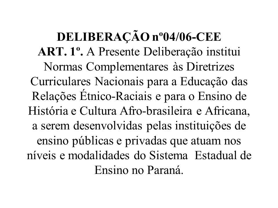 DELIBERAÇÃO nº04/06-CEE ART. 1º