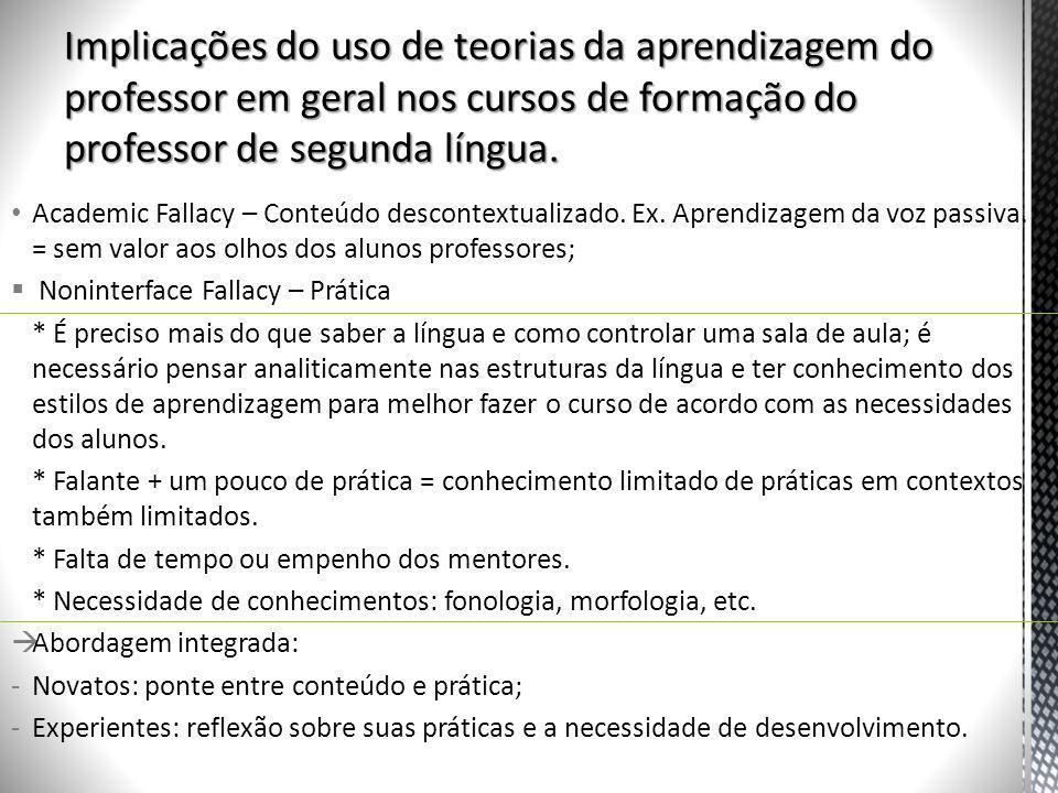 Implicações do uso de teorias da aprendizagem do professor em geral nos cursos de formação do professor de segunda língua.