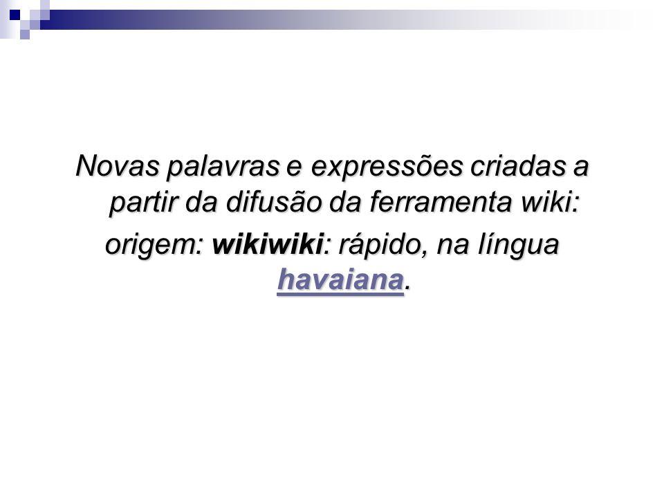 origem: wikiwiki: rápido, na língua havaiana.