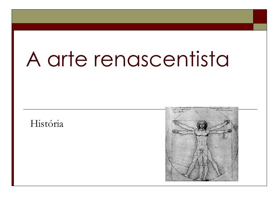 A arte renascentista História