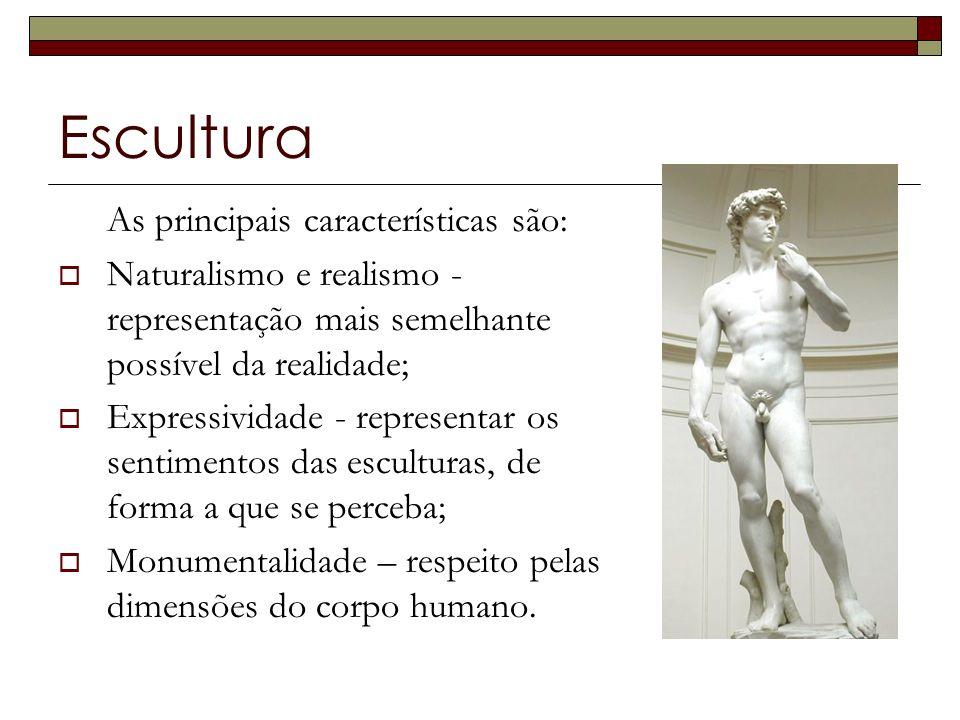 Escultura As principais características são: